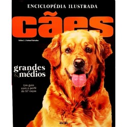 Livro Enciclopédia Ilustrada Cães Grandes & Médios Um Guia com o Perfil de 57 Raças