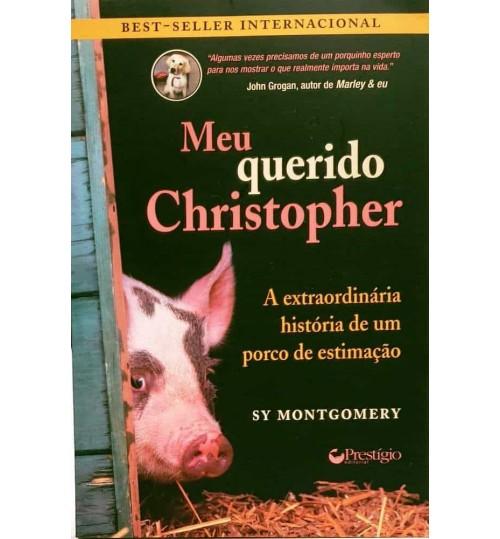 Livro Meu Querido Christopher - A Extraordinária História de um Porco de Estimação
