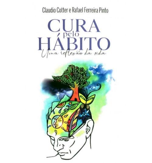 Livro Cura Pelo Hábito - Uma reflexão da vida