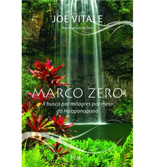 Livro Marco Zero A Busca por Milagres por Meio do Ho'oponopono