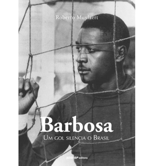 Livro Barbosa - Um gol silencia o Brasil