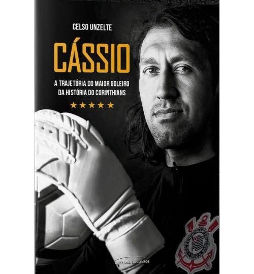 Livro Cássio – A Trajetória Do Maior Goleiro Da História Do Corinthians