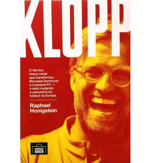 Livro Klopp: o Técnico Heavy Metal que Transformou Borussia Dortmund e Liverpool FC e está Mudando o Panorama do Futebol na Europa