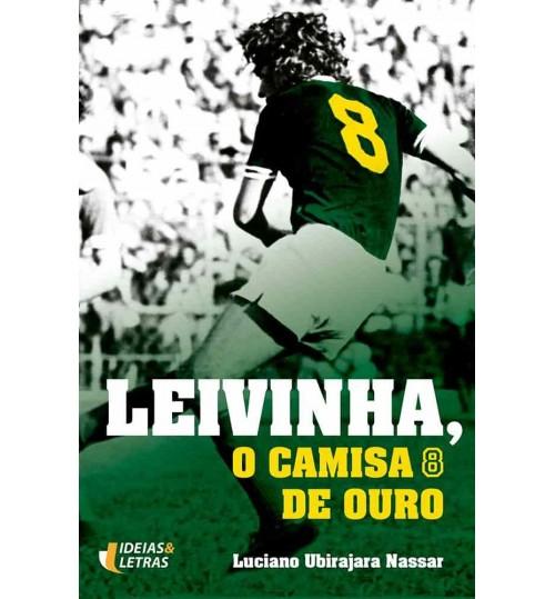 Livro Leivinha - O Camisa 8 de Ouro