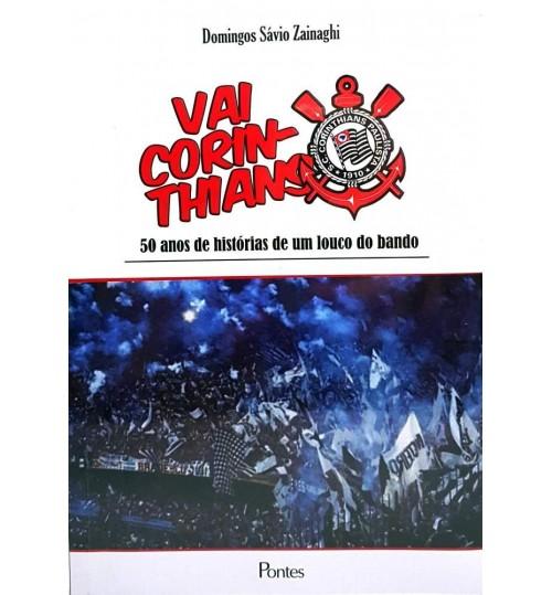 Livro Vai Corinthians 50 Anos de História de um Louco do Bando