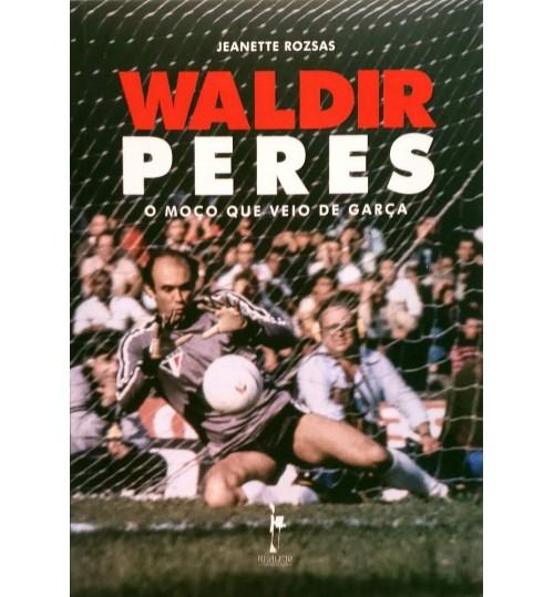 Livro Waldir Peres - O Moço que veio de Garça