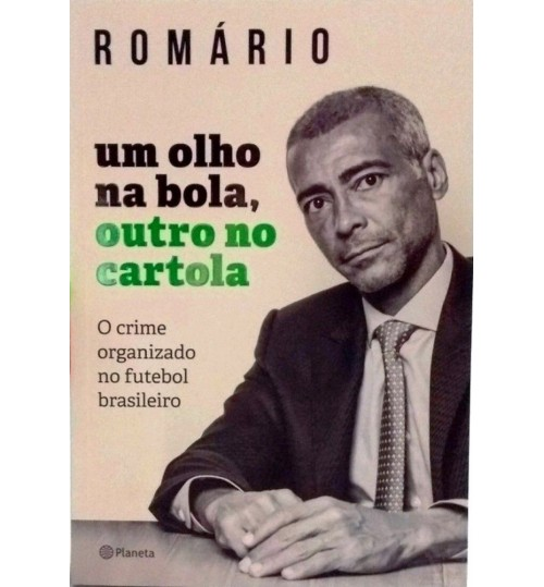Livro Um Olho na Bola, Outro no Cartola Romário