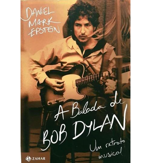 Livro A Balada de Bob Dylan Um Retrato Musical