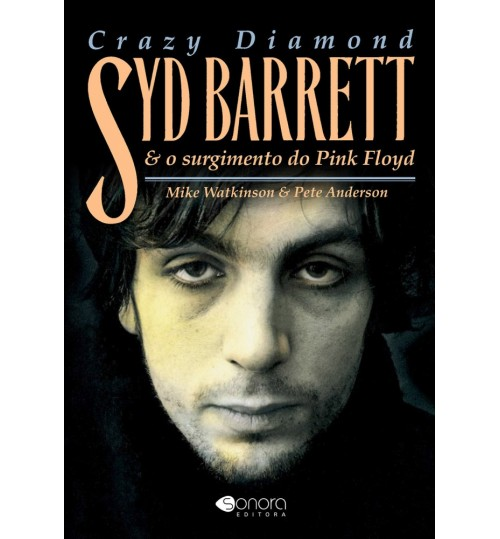 Livro Crazy Diamond Syd Barrett e o Surgimento do Pink Floyd