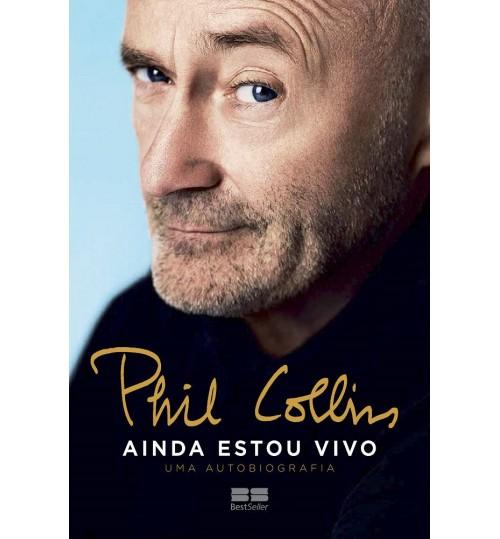 Livro Phil Collins Ainda estou vivo – Uma autobiografia
