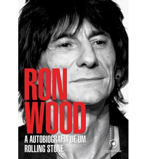 Livro Ron Wood - A Autobiografia de um Rolling Stone