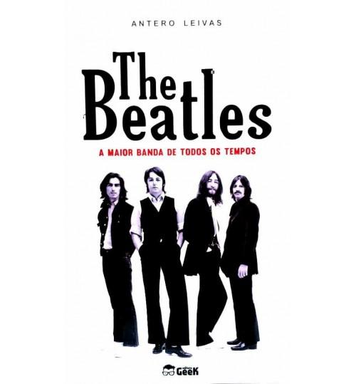 Livro The Beatles - A Maior Banda de Todos os Tempos