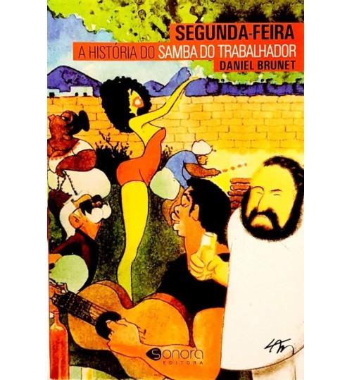 Livro Segunda Feira A História do Samba do Trabalhador