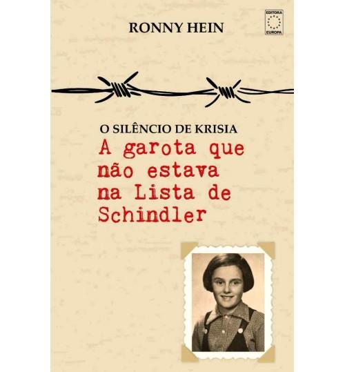 Livro O Silencio de Krisia - A Garota que não Estava na Lista de Schindler