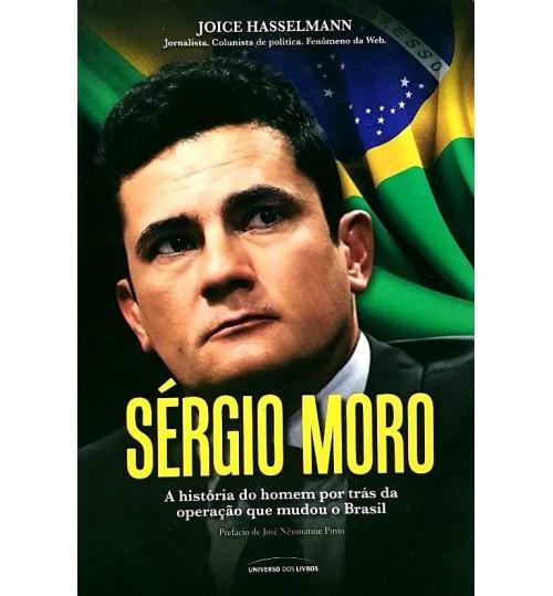 Livro Sergio Moro A História do Homem por Trás da Operação que Mudou o Brasil