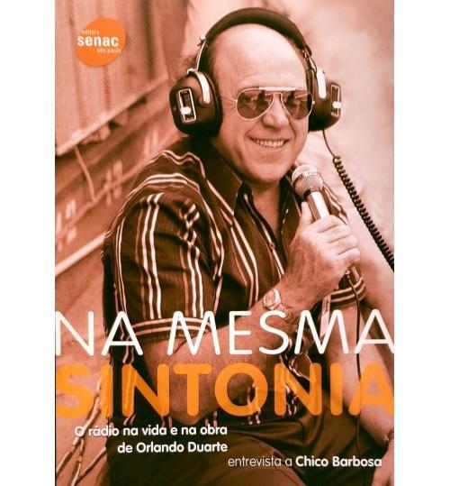 Livro Na Mesma Sintonia - O Rádio na Vida e na Obra de Orlando Duarte