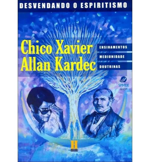 Livro Chico Xavier e Allan Kardec - Ensinamentos, Mediunidade, Doutrinas