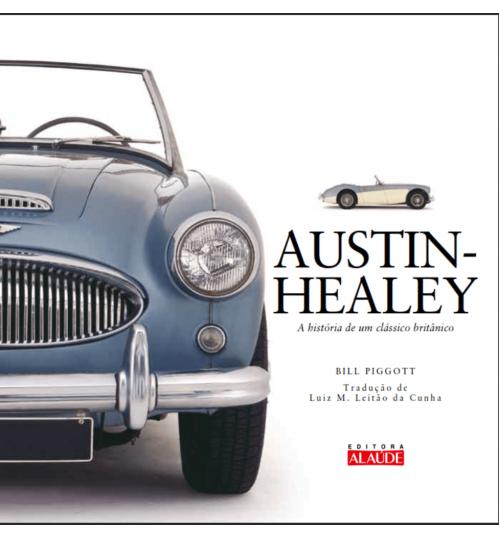 Livro Austin-Healey - A História de Um Clássico Britânico