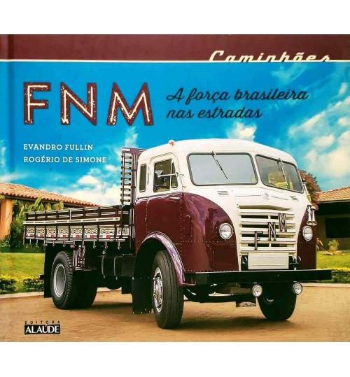 Livro FNM A Força Brasileira nas Estradas