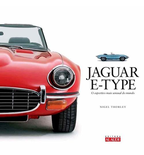 Livro Jaguar E-Type - O Esportivo Mais Sensual Do Mundo