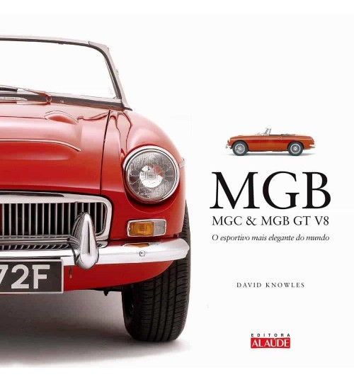 Livro MGB MGC & MGB GT V8 - O Esportivo Mais Elegante do Mundo