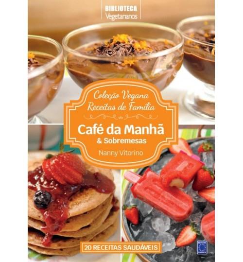Livro Coleção Vegana Receitas de Família - Café da Manhã e Sobremesas