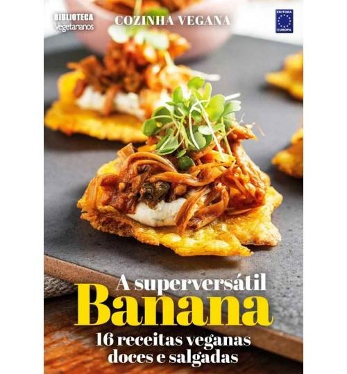 Livro Cozinha Vegana - A Super versátil Banana