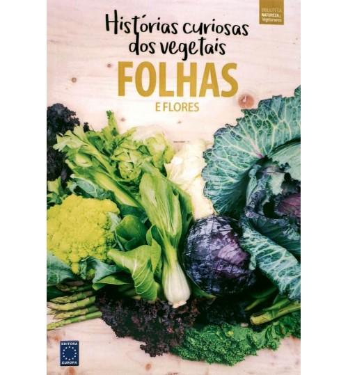 Livro Coleção Histórias Curiosas dos Vegetais - Folhas e Flores