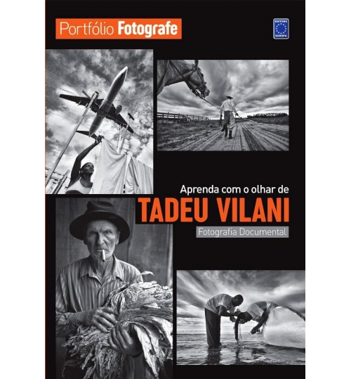 Livro Portfólio Fotografe - Aprenda com o Olhar de Tadeu Vilani