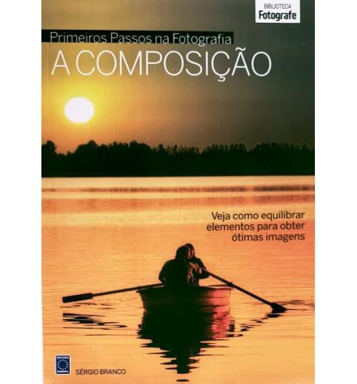 Livro Coleção Primeiros Passos na Fotografia - A Composição