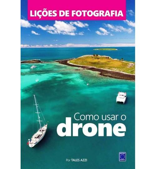 Livro Lições de Fotografia - Como Usar o Drone