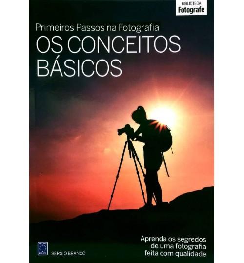 Livro Coleção Primeiros Passos na Fotografia - Os Conceitos Básicos