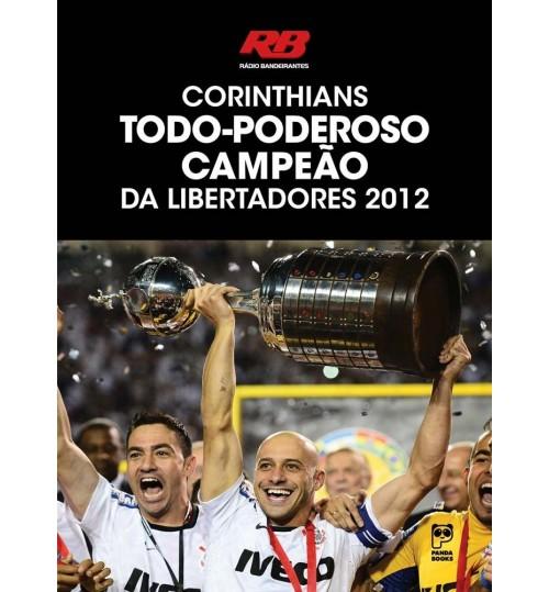 Audiolivro Corinthians Todo Poderoso Campeão da Libertadores 2012