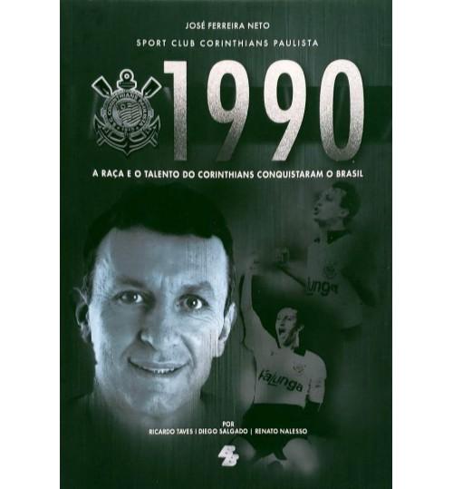 Livro 1990 – A Raça e o Talento do Corinthians Conquistaram o Brasil