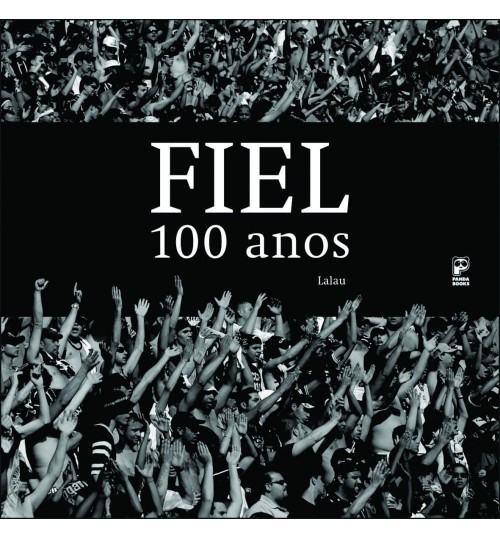 Livro Corinthians - Fiel 100 Anos