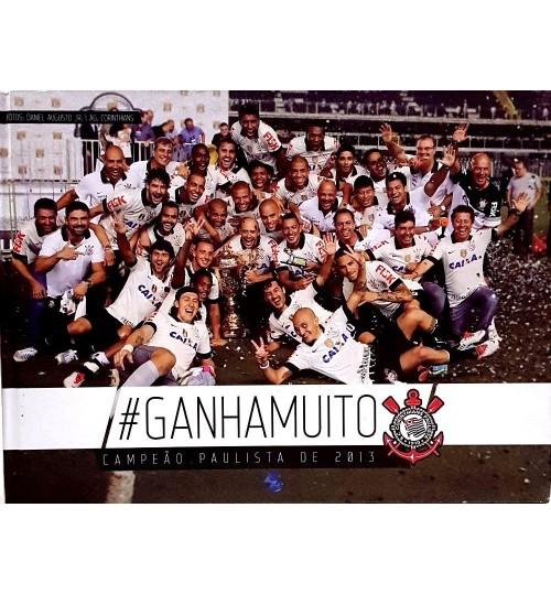 Livro #GanhaMuito Corinthians Campeão Paulista 2013