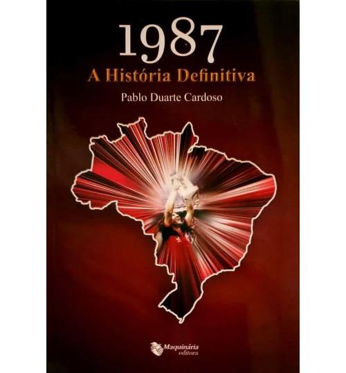 Livro 1987 A História Definitiva