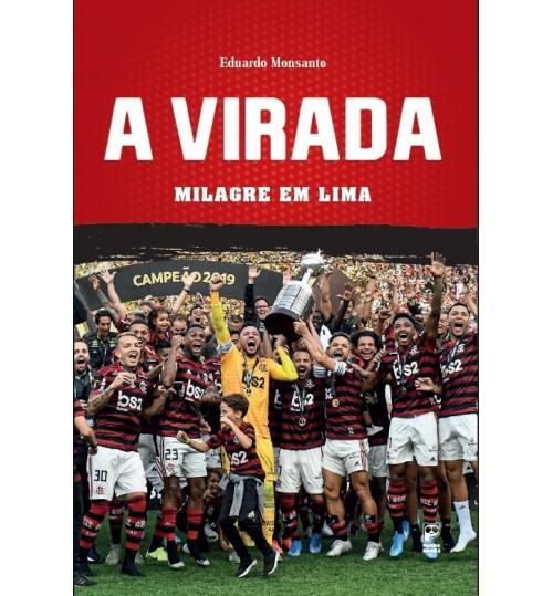 Livro Flamengo A Virada - Milagre em Lima
