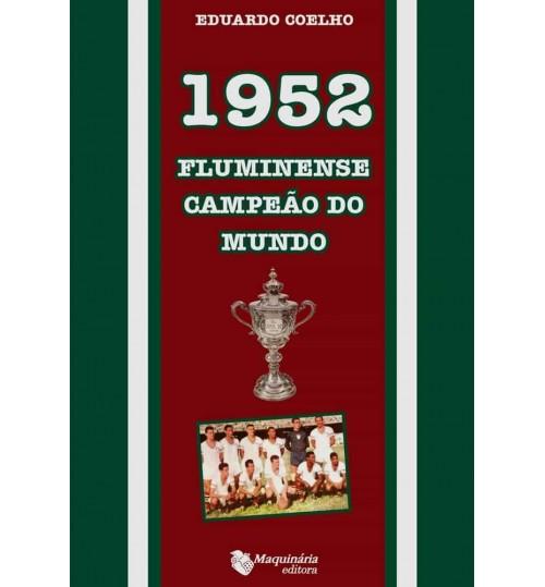 Livro 1952 Fluminense Campeão do Mundo