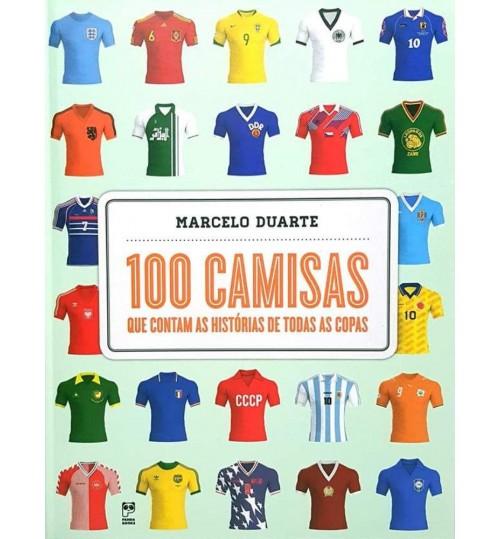 Livro 100 Camisas que Contam as Histórias de Todas as Copas