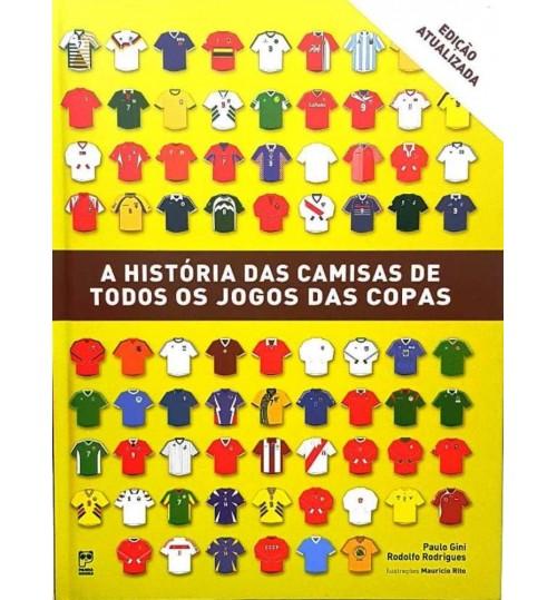 Livro A Historia das Camisas de Todos os Jogos das Copas