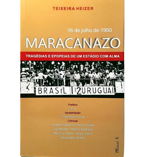 Livro Maracanazo Tragédias e Epopéias de um Estádio com a Alma