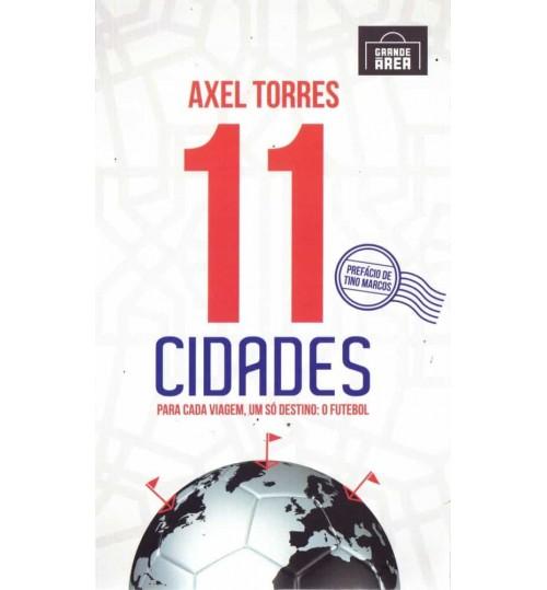Livro 11 Cidades Para Cada Viagem, Um Só Destino: O Futebol