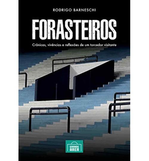 Livro Forasteiros - Crônicas, Vivências e Reflexões de um Torcedor Visitante