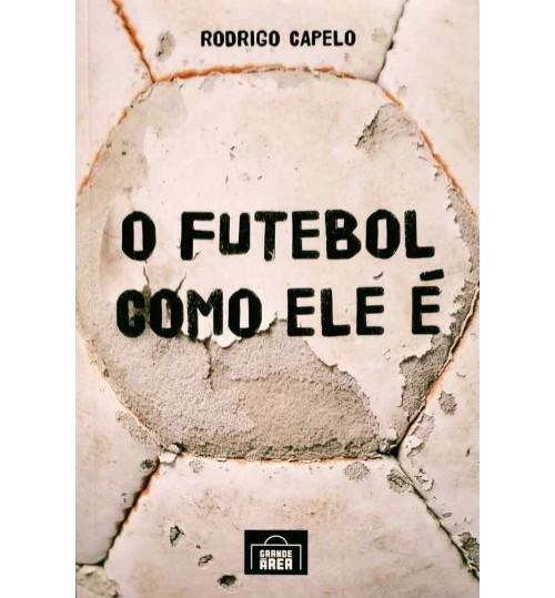 Livro O Futebol Como Ele É
