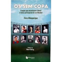 Livro Os Sem Copa  Craques que Encantaram o Brasil e Nunca Participaram de Um Mundial