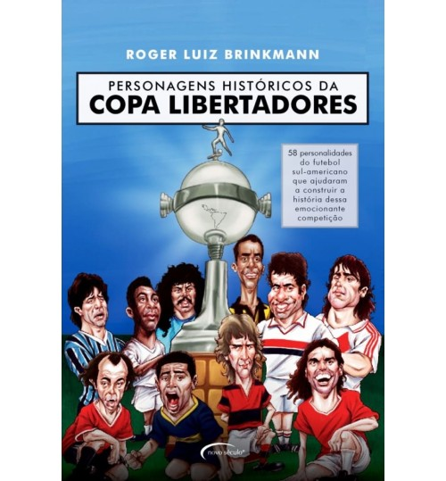 Livro Personagens Históricos da Copa Libertadores