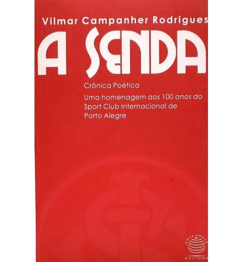 Livro A Senda - Crônica Poética uma Homenagem aos 100 Anos do Sport Club Internacional de Porto Alegre