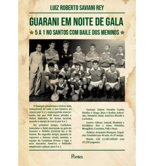 Livro Guarani em Noite de Gala - 5 a 1 no Santos com Baile dos Meninos