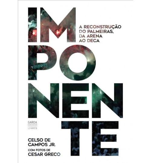Livro Imponente A Reconstrução do Palmeiras, da Arena ao Deca